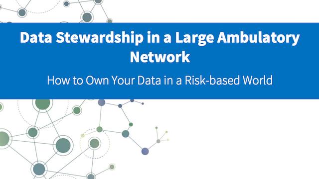 White Paper - Data Stewardship in a Large Ambulatory World