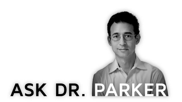 Ask Dr. Parker