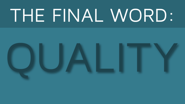 The Final Word - Quality