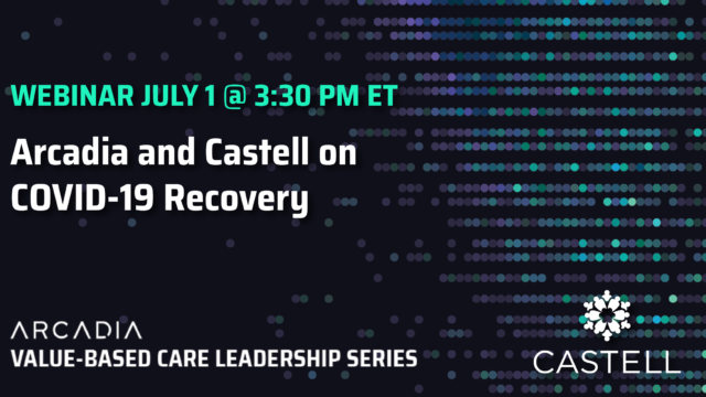 Castell and Arcadia will present on COVID-19 Recovery on July 1